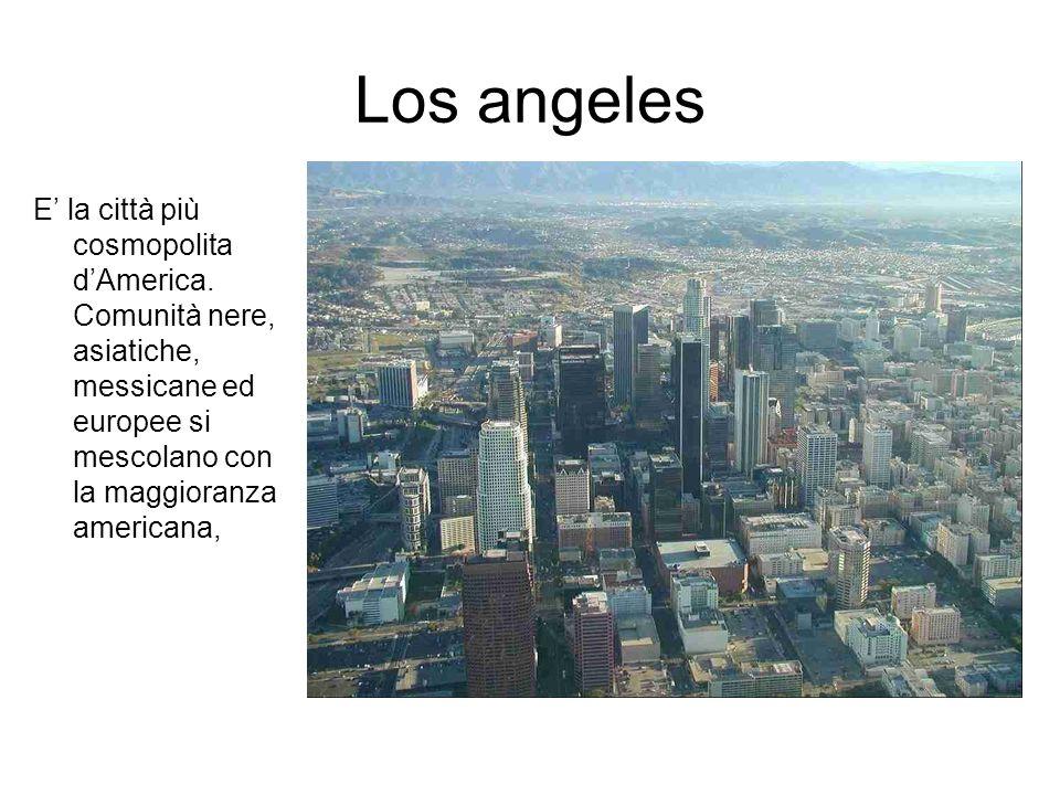 Los angeles E la città più cosmopolita dAmerica.