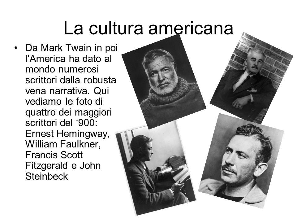 La cultura americana Da Mark Twain in poi lAmerica ha dato al mondo numerosi scrittori dalla robusta vena narrativa.