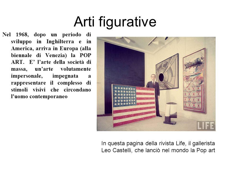 Arti figurative Nel 1968, dopo un periodo di sviluppo in Inghilterra e in America, arriva in Europa (alla biennale di Venezia) la POP ART.