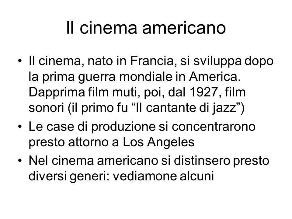 Il cinema americano Il cinema, nato in Francia, si sviluppa dopo la prima guerra mondiale in America.