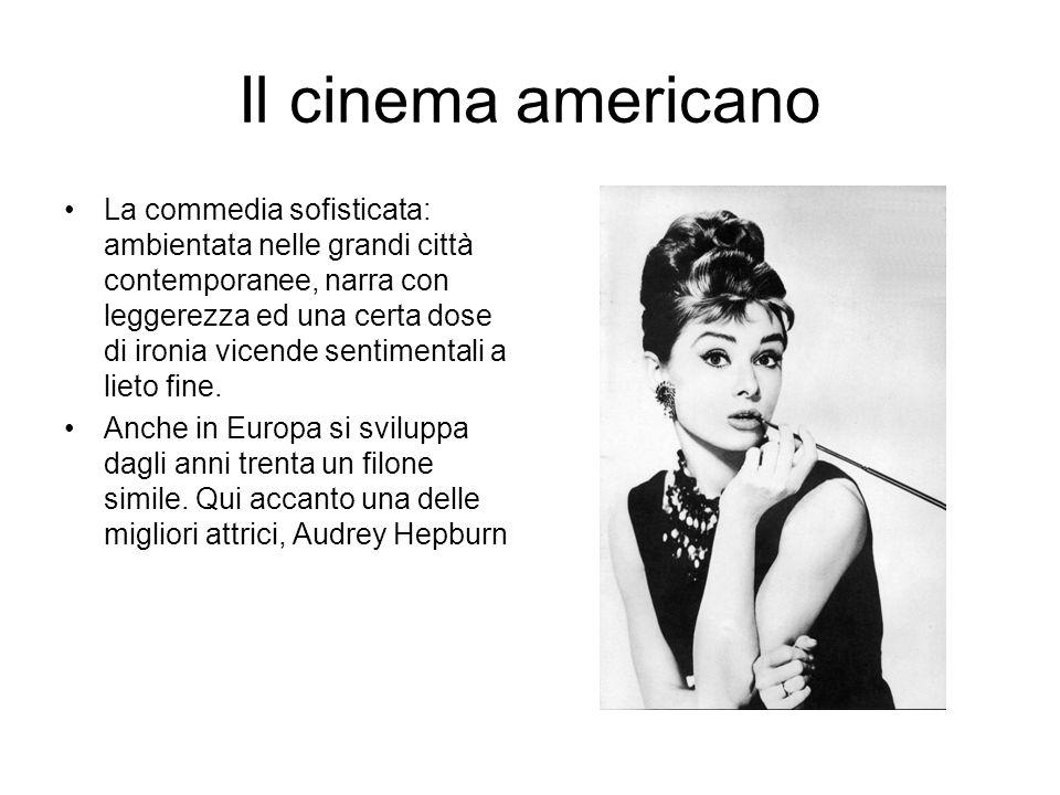 Il cinema americano La commedia sofisticata: ambientata nelle grandi città contemporanee, narra con leggerezza ed una certa dose di ironia vicende sentimentali a lieto fine.