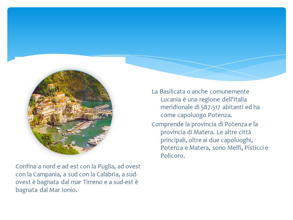 La Basilicata o anche comunemente Lucania è una regione dell'Italia meridionale di 587.517 abitanti ed ha come capoluogo Potenza. Comprende la provinc