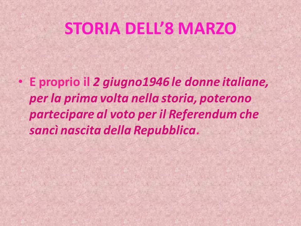 STORIA DELL8 MARZO Nel 1946 l Udi preparò, quindi, il primo 8 Marzo nell Italia libera, proponendo di farne una giornata per il riconoscimento dei diritti sociali e politici delle donne.