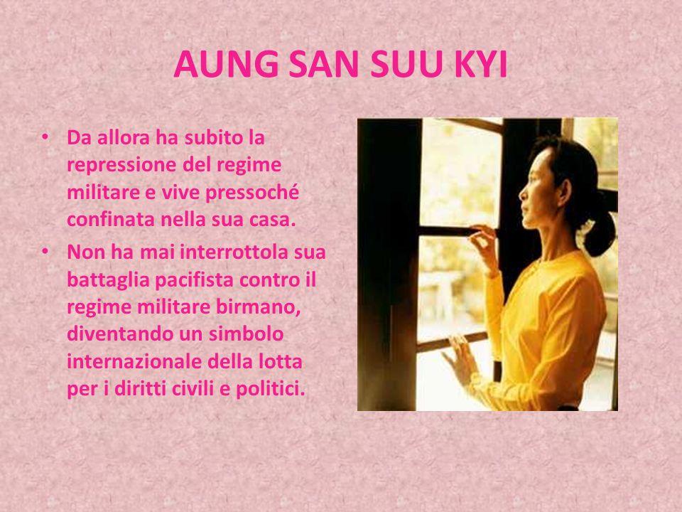 AUNG SAN SUU KYI Donna politica birmana, leader del movimento per i diritti umani e per il ritorno alla democrazia in Myanmar.