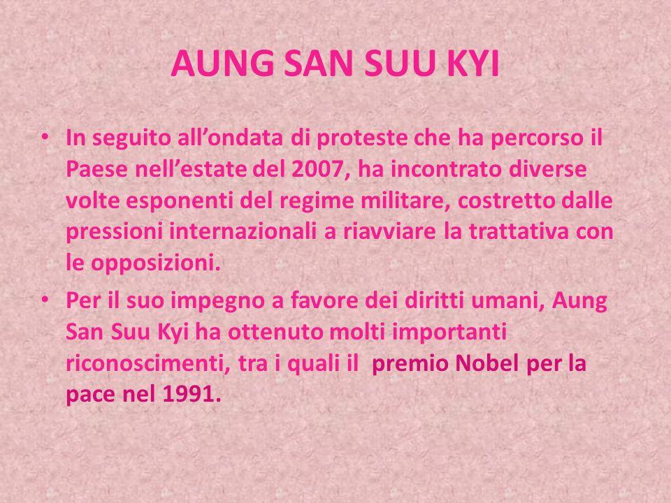 AUNG SAN SUU KYI Da allora ha subito la repressione del regime militare e vive pressoché confinata nella sua casa.