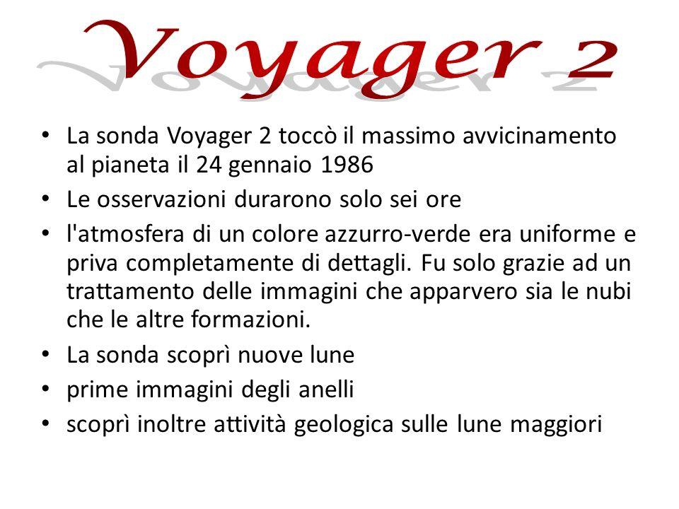 La sonda Voyager 2 toccò il massimo avvicinamento al pianeta il 24 gennaio 1986 Le osservazioni durarono solo sei ore l'atmosfera di un colore azzurro