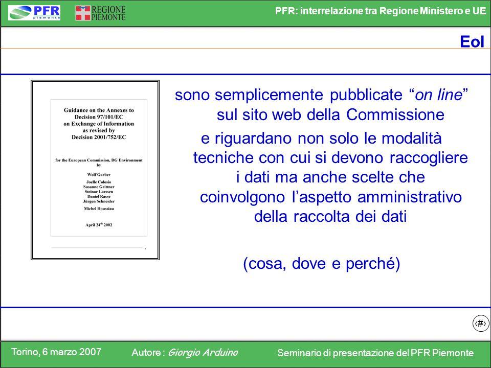 Torino, 6 marzo 2007 Autore : Giorgio Arduino Seminario di presentazione del PFR Piemonte PFR: interrelazione tra Regione Ministero e UE 5 EoI sono se