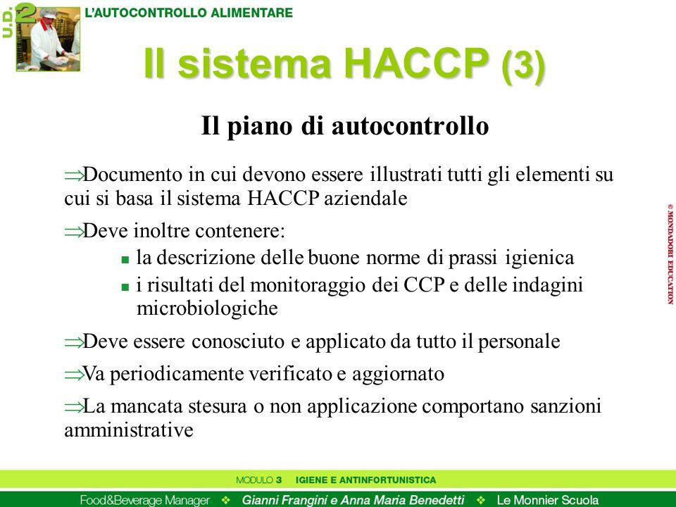 Documento in cui devono essere illustrati tutti gli elementi su cui si basa il sistema HACCP aziendale Deve inoltre contenere: n la descrizione delle
