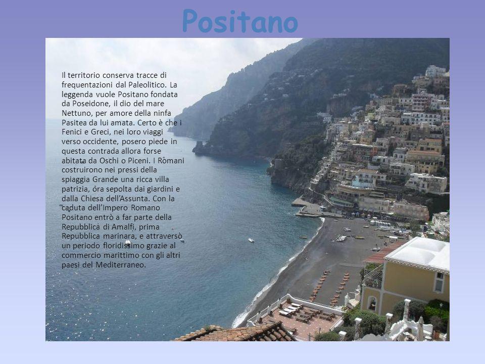 Positano Il territorio conserva tracce di frequentazioni dal Paleolitico. La leggenda vuole Positano fondata da Poseidone, il dio del mare Nettuno, pe