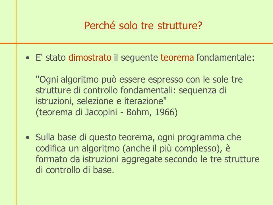 La sequenza di istruzioni La sequenza di istruzioni è una struttura nella quale le istruzioni vengono eseguite tutte una sola volta nell ordine in cui sono state scritte.