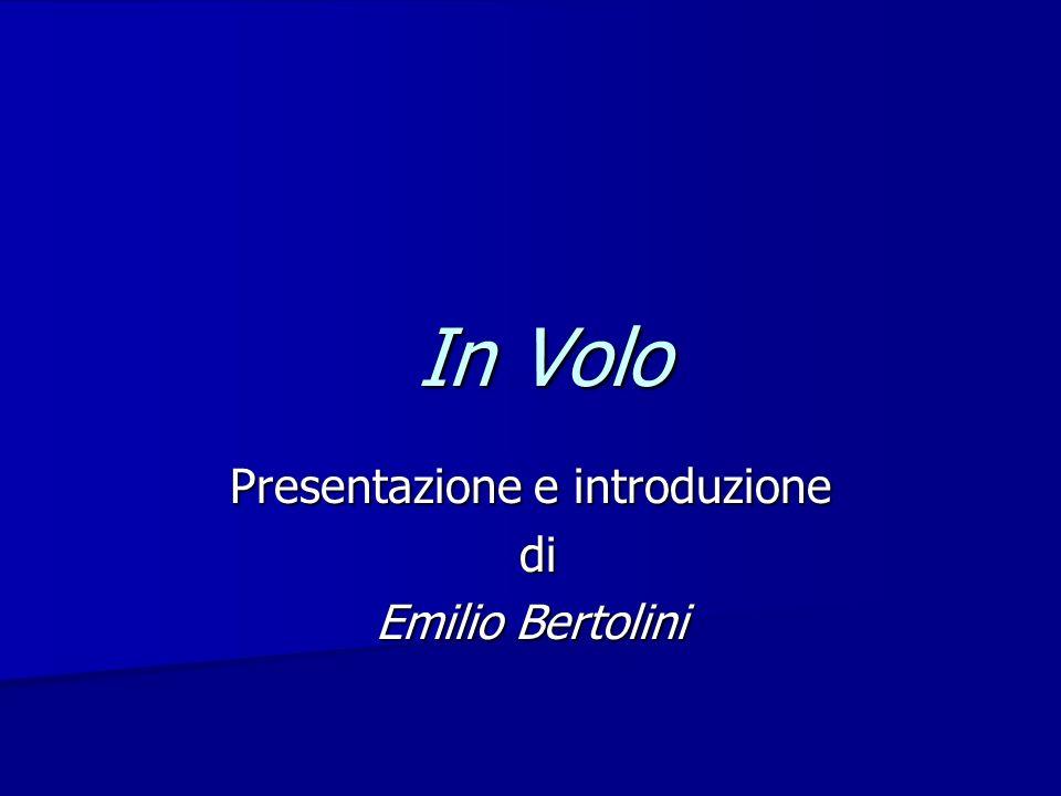 In Volo In Volo Presentazione e introduzione di di Emilio Bertolini