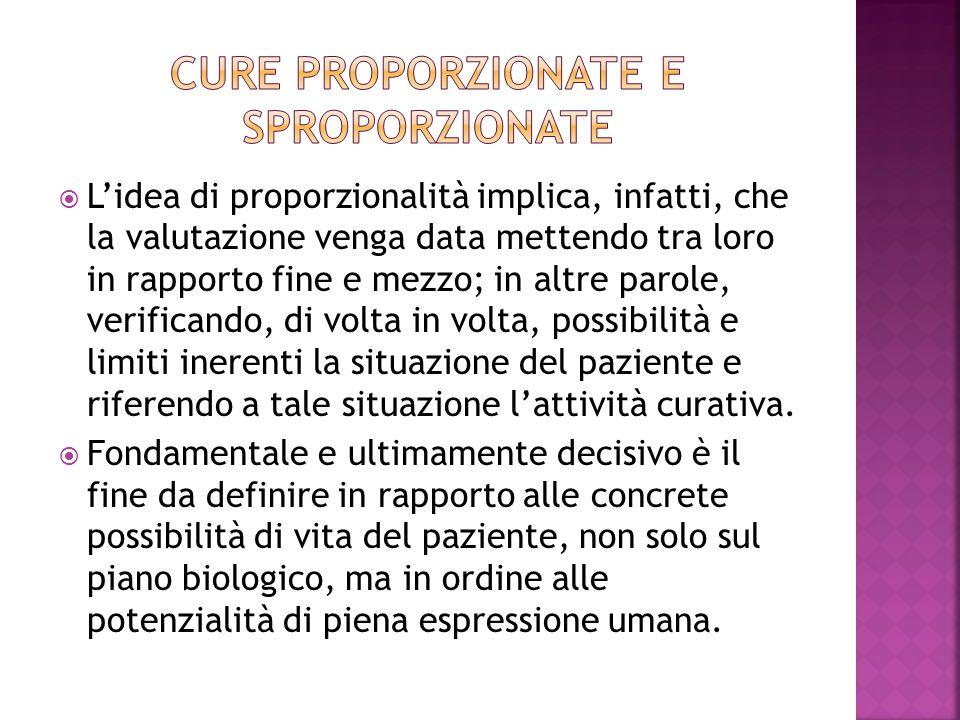 Lidea di proporzionalità implica, infatti, che la valutazione venga data mettendo tra loro in rapporto fine e mezzo; in altre parole, verificando, di