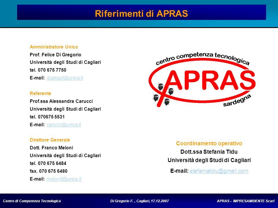 Centro di Competenza Tecnologica Di Gregorio F., Cagliari, 17.12.2007 APRAS - IMPRESAMBIENTE Scarl Riferimenti di APRAS Amministratore Unico Prof.