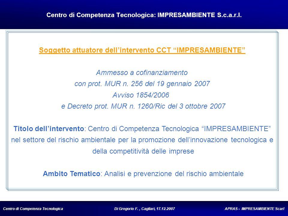 Centro di Competenza Tecnologica Di Gregorio F., Cagliari, 17.12.2007 APRAS - IMPRESAMBIENTE Scarl Centro di Competenza Tecnologica: IMPRESAMBIENTE S.c.a.r.l.