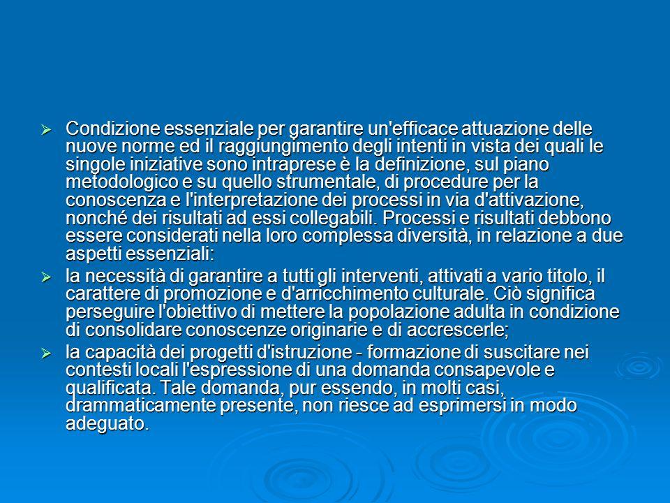 Condizione essenziale per garantire un'efficace attuazione delle nuove norme ed il raggiungimento degli intenti in vista dei quali le singole iniziati