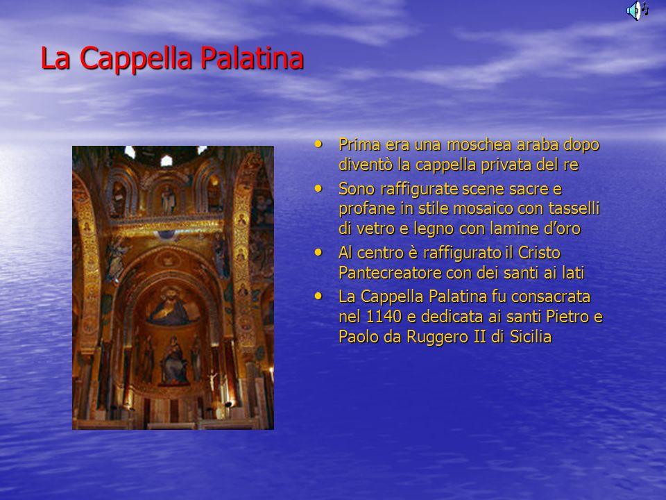 Il palazzo dei Normanni Si trovano la Sala d Ercole, dove si riunisce il Parlamento siciliano, e la Sala di re Ruggero II, ricca di preziosi mosaici con motivi ornamentali, raffiguranti animali ed intrecci floreali.