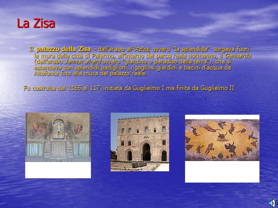 La Zisa Il palazzo della Zisa – dallarabo al-Azīza, ovvero
