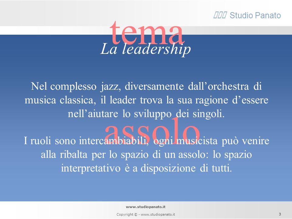 www.studiopanato.it Copyright © - www.studiopanato.it 2 tema sviluppo Il gruppo è comunità di valori, cultura e obiettivi condivisi. I membri del grup