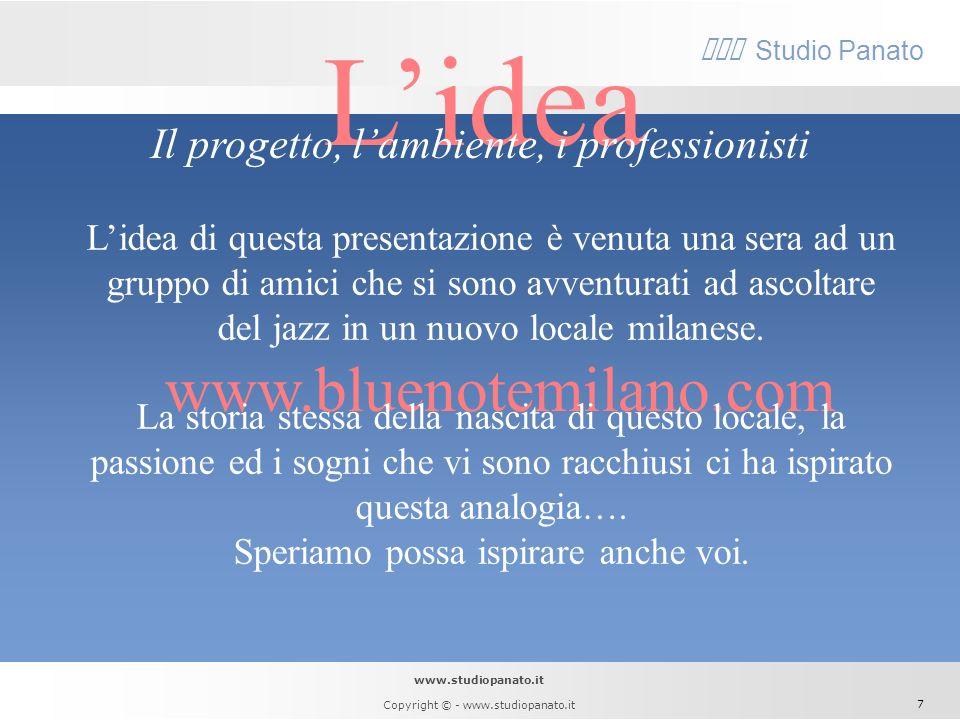 www.studiopanato.it Copyright © - www.studiopanato.it 6 tema sviluppo Divertimento, prestazione e risultato Lattenzione di chi suona è sul divertiment