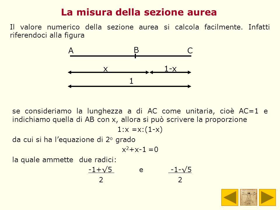 se consideriamo la lunghezza a di AC come unitaria, cioè AC=1 e indichiamo quella di AB con x, allora si può scrivere la proporzione 1:x =x:(1-x) da c