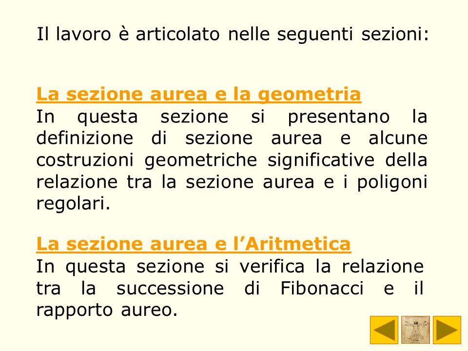 LA SEZIONE AUREA E LA GEOMETRIA - Breve storia della sezione aureaBreve storia della sezione aurea - Definizione geometricaDefinizione geometrica - La Sezione Aurea negli Elementi di EuclideLa Sezione Aurea negli Elementi di Euclide - La misura della sezione aureaLa misura della sezione aurea - Il rapporto aureoIl rapporto aureo - Costruzione di un segmento del quale si conosce la parte aureaCostruzione di un segmento del quale si conosce la parte aurea - La parte aurea della parte aurea di un segmentoLa parte aurea della parte aurea di un segmento - La costruzione di Erone di AlessandriaLa costruzione di Erone di Alessandria - Il rettangolo aureoIl rettangolo aureo - La spirale aureaLa spirale aurea - Triangolo aureo con angoli di misura: 72°, 72°, 36°.Triangolo aureo con angoli di misura: 72°, 36°.
