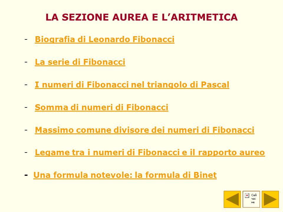 LA SEZIONE AUREA E LARITMETICA -Biografia di Leonardo FibonacciBiografia di Leonardo Fibonacci -La serie di FibonacciLa serie di Fibonacci -I numeri d
