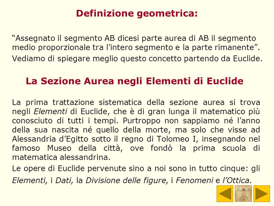 Daltra parte, la proporzione AB:AX = AX:XB può essere scritta come AB:AX = AX:(AB-AX) o nella forma di uguaglianza di rapporti come: AB/AX = AX/(AB-AX), AX/(AB-AX) lo possiamo scrivere come 1/[(AB-AX)/AX]=1/(AB/AX-1) AB/AX = 1/[(AB-AX)/AX]=1/(AB/AX-1) Questa proporzione, essendo = AB/AX, darà luogo allequazione = 1/( -1), ovvero 2 - -1=0 le cui radici sono: = 1+5 e = 1-5 2 la prima radice rappresenta proprio il valore del rapporto aureo.