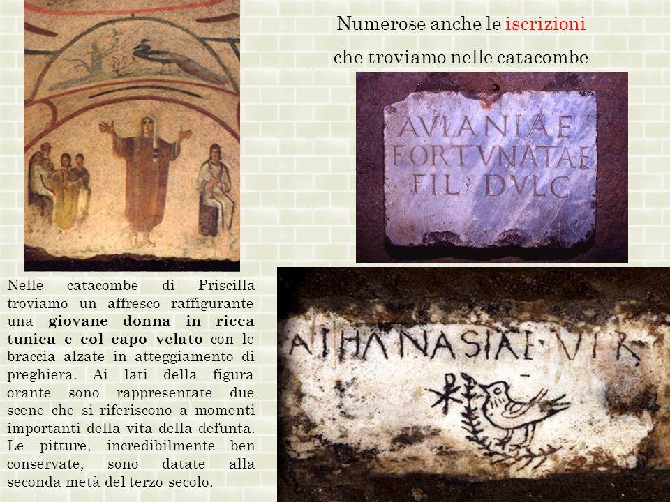Nelle catacombe di Priscilla troviamo un affresco raffigurante una giovane donna in ricca tunica e col capo velato con le braccia alzate in atteggiame