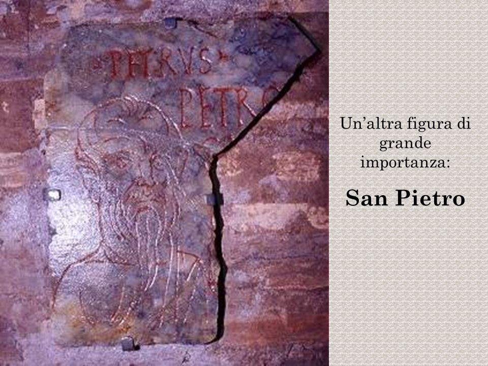 Unaltra figura di grande importanza: San Pietro