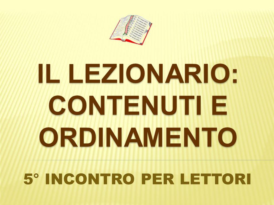 IL LEZIONARIO: CONTENUTI E ORDINAMENTO 5° INCONTRO PER LETTORI