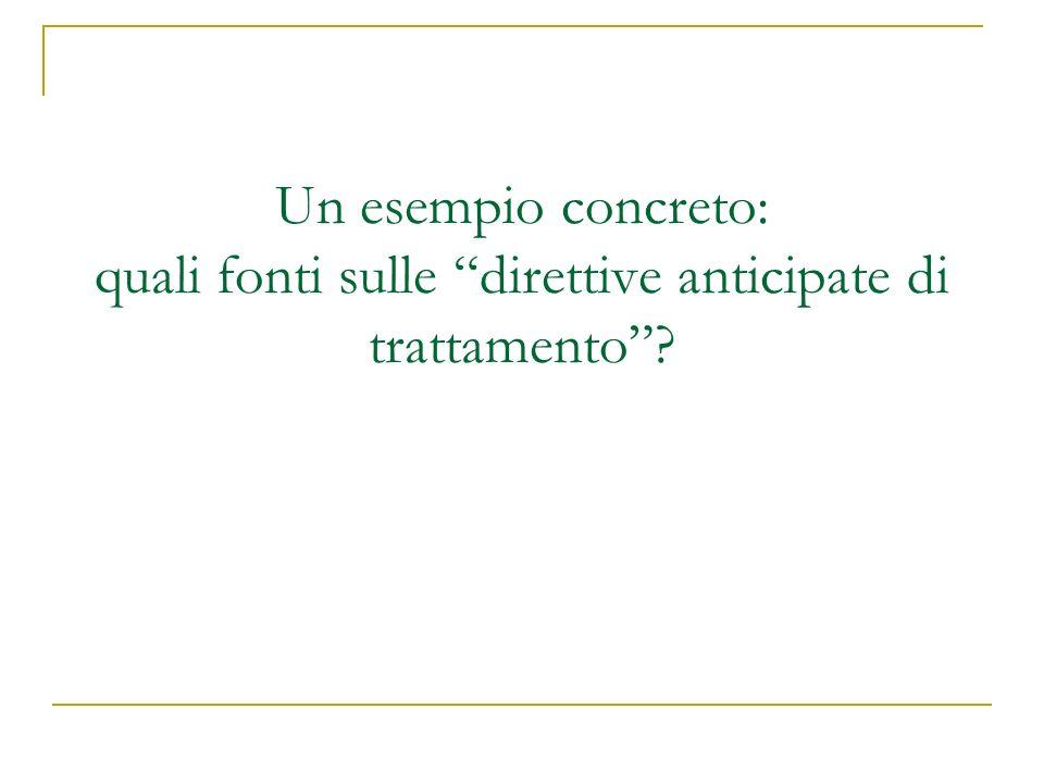 Un esempio concreto: quali fonti sulle direttive anticipate di trattamento?