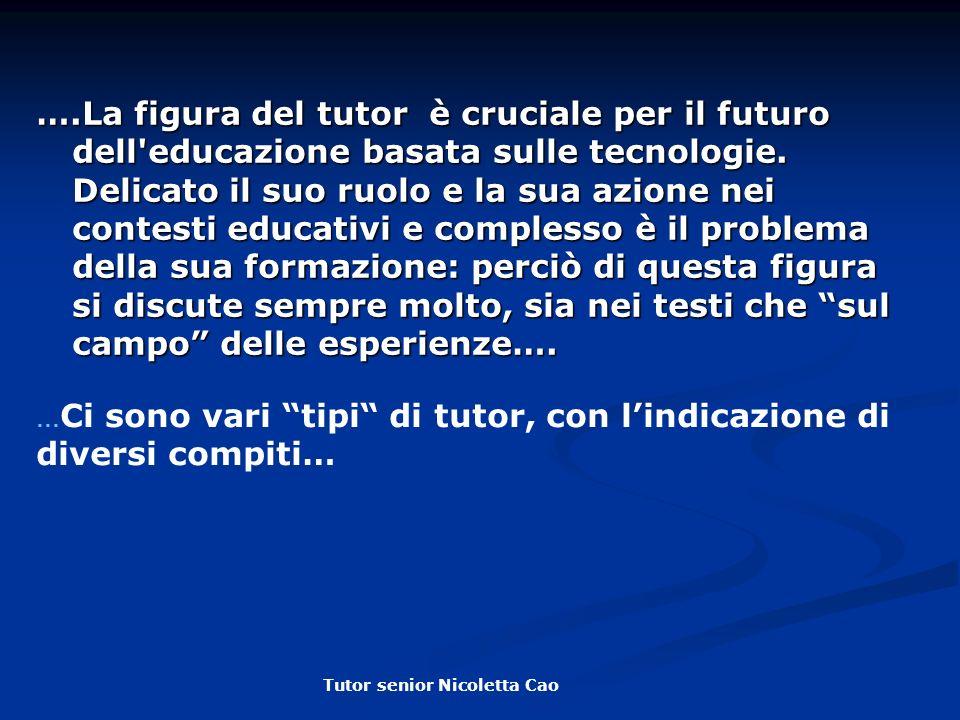 ….La figura del tutor è cruciale per il futuro dell'educazione basata sulle tecnologie. Delicato il suo ruolo e la sua azione nei contesti educativi e