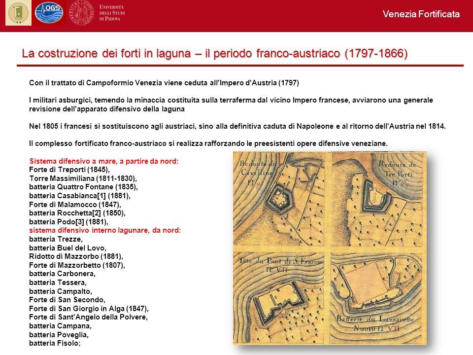 Venezia Fortificata Sulla terraferma si aggiunge il nuovo e grandioso Forte Marghera, destinato a garantire la difesa di Venezia in corrispondenza del punto in cui più la terraferma si avvicinava alla città, rendendola vulnerabile ai tiri d artiglieria.