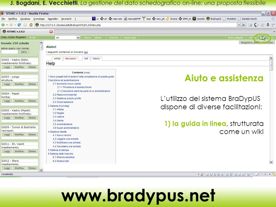 J. Bogdani, E. Vecchietti, La gestione del dato schedografico on-line: una proposta flessibile www.bradypus.net Aiuto e assistenza Lutilizzo del siste