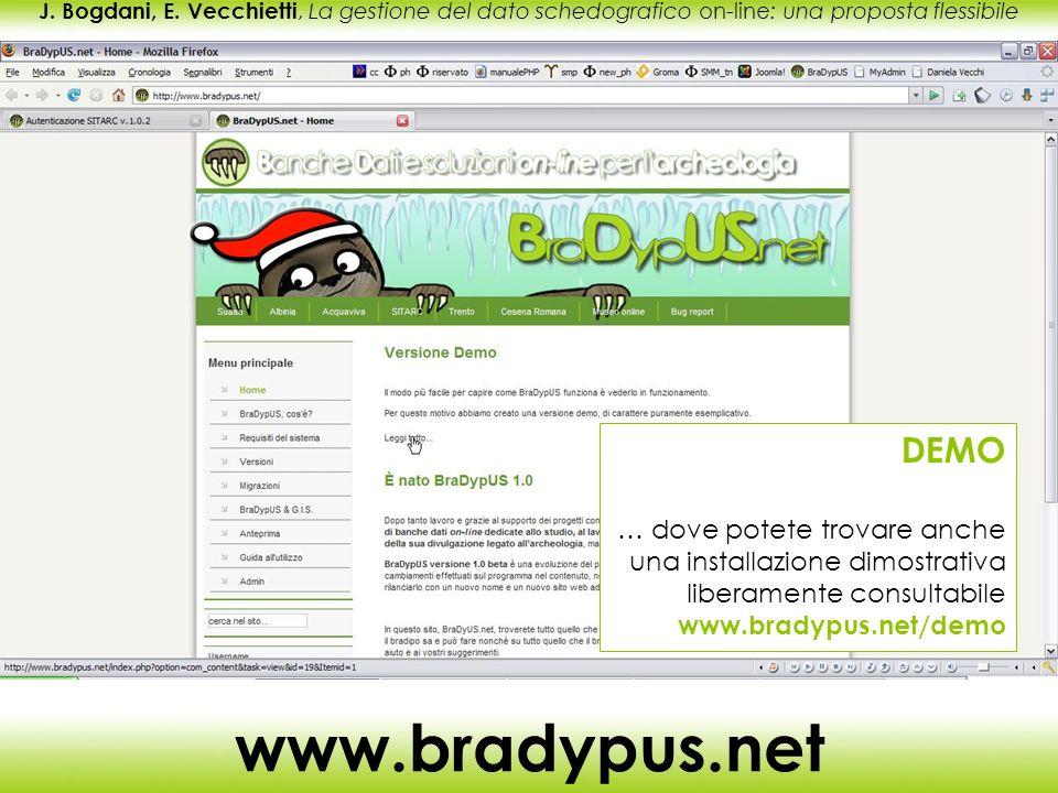 J. Bogdani, E. Vecchietti, La gestione del dato schedografico on-line: una proposta flessibile www.bradypus.net DEMO … dove potete trovare anche una i