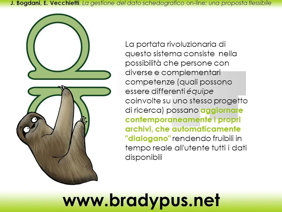 J. Bogdani, E. Vecchietti, La gestione del dato schedografico on-line: una proposta flessibile www.bradypus.net La portata rivoluzionaria di questo si