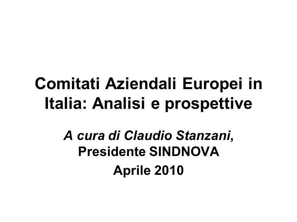 Comitati Aziendali Europei in Italia: Analisi e prospettive A cura di Claudio Stanzani, Presidente SINDNOVA Aprile 2010