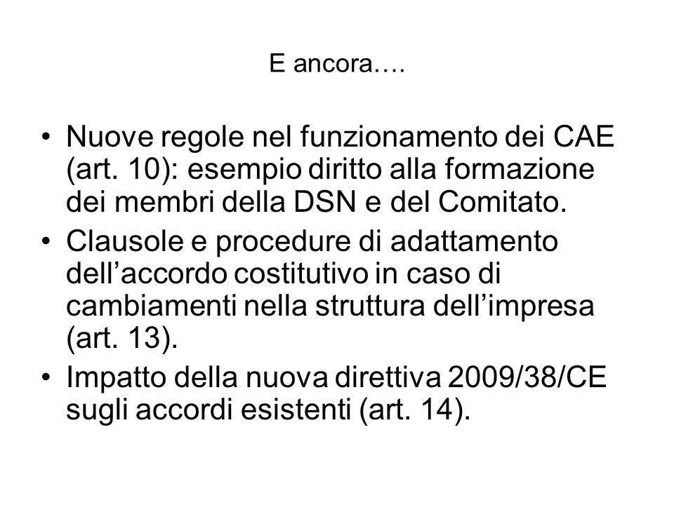 E ancora…. Nuove regole nel funzionamento dei CAE (art. 10): esempio diritto alla formazione dei membri della DSN e del Comitato. Clausole e procedure