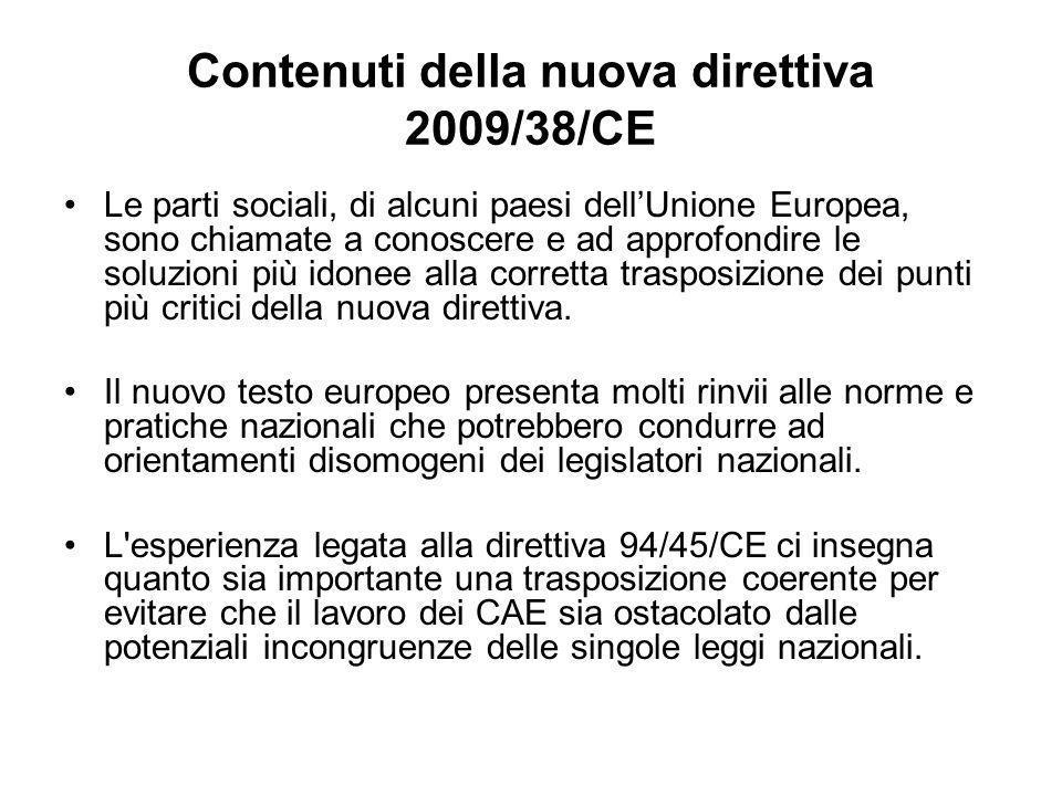 Contenuti della nuova direttiva 2009/38/CE Le parti sociali, di alcuni paesi dellUnione Europea, sono chiamate a conoscere e ad approfondire le soluzi