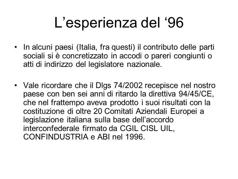 Lesperienza del 96 In alcuni paesi (Italia, fra questi) il contributo delle parti sociali si è concretizzato in accodi o pareri congiunti o atti di in
