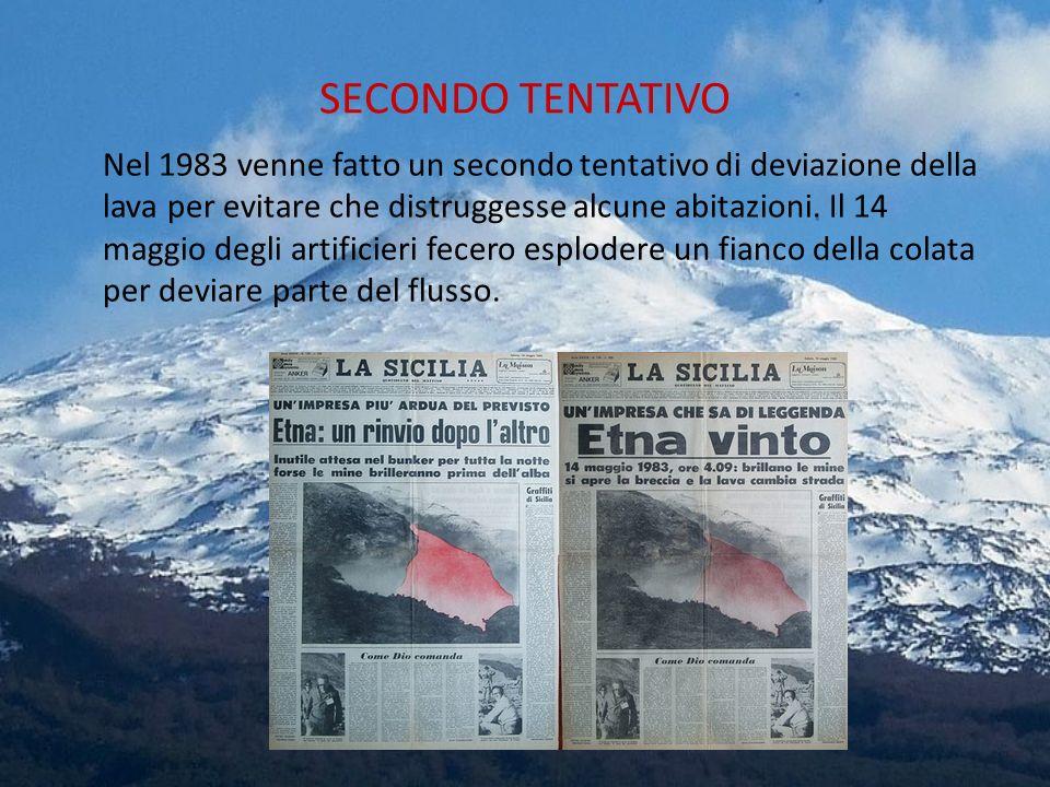 SECONDO TENTATIVO Nel 1983 venne fatto un secondo tentativo di deviazione della lava per evitare che distruggesse alcune abitazioni. Il 14 maggio degl