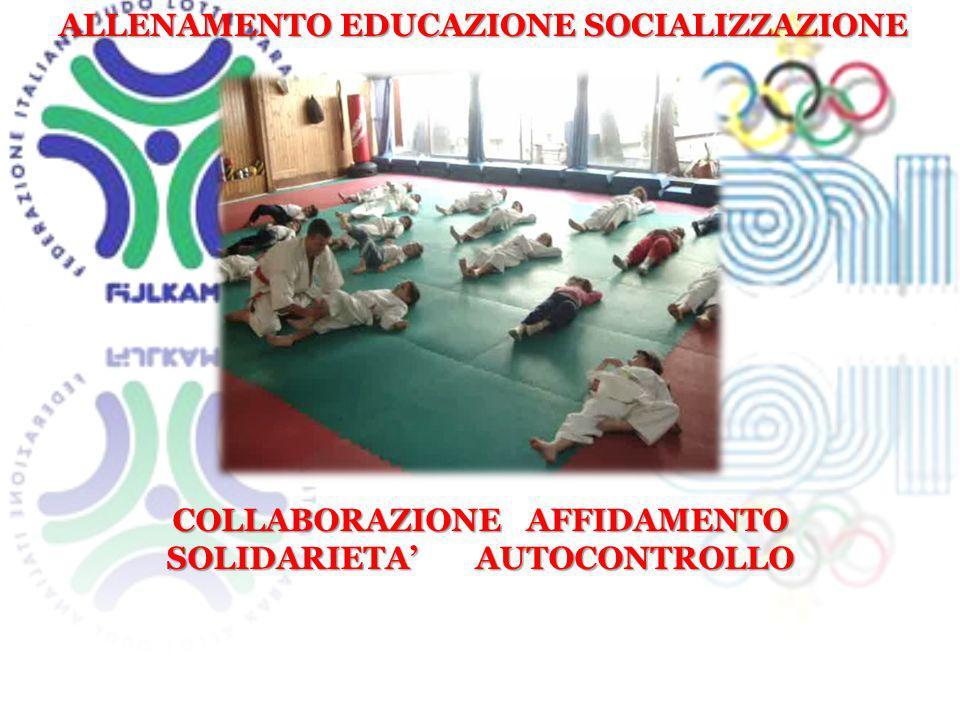 ALLENAMENTO EDUCAZIONE SOCIALIZZAZIONE COLLABORAZIONE AFFIDAMENTO SOLIDARIETA AUTOCONTROLLO