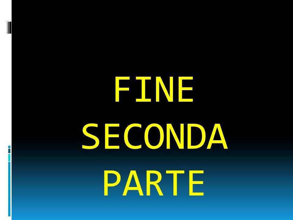 FINE SECONDA PARTE