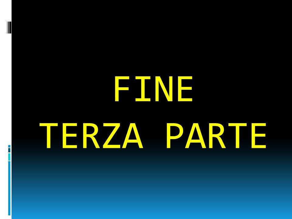 FINE TERZA PARTE