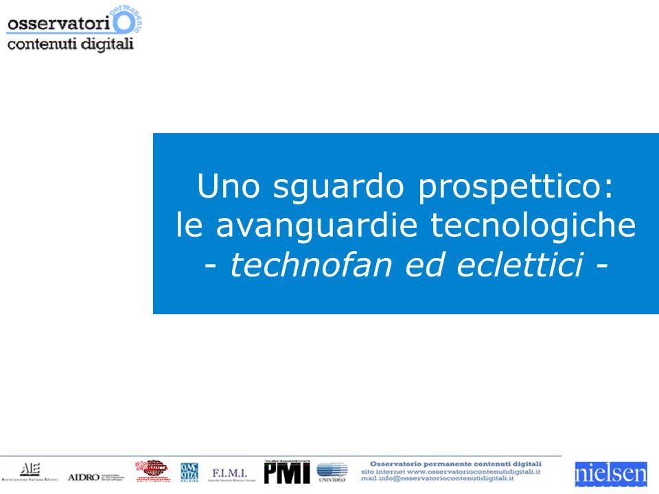 Uno sguardo prospettico: le avanguardie tecnologiche - technofan ed eclettici -