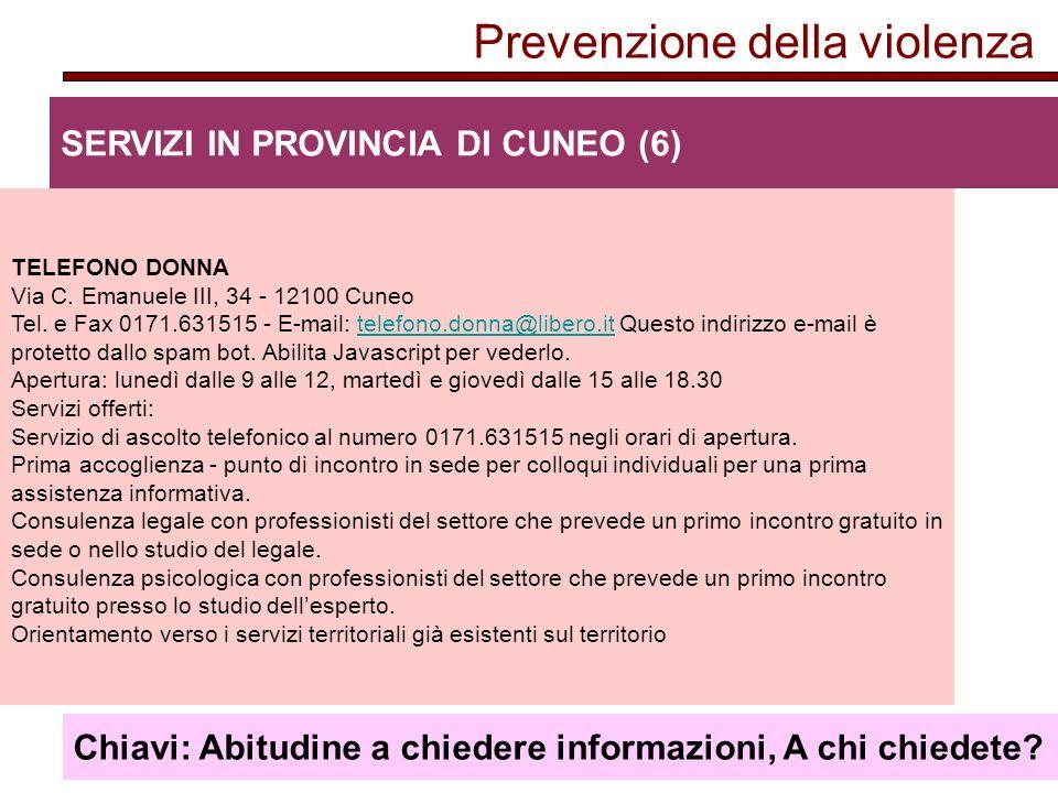 Prevenzione della violenza SERVIZI IN PROVINCIA DI CUNEO (6) TELEFONO DONNA Via C.