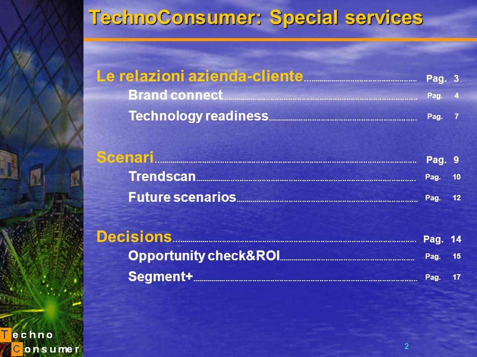 Ricerca, analisi e consulenza sul consumatore digitale Le relazioni azienda-cliente