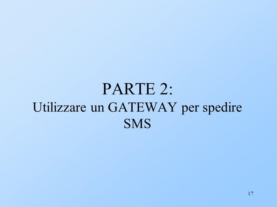 17 PARTE 2: Utilizzare un GATEWAY per spedire SMS