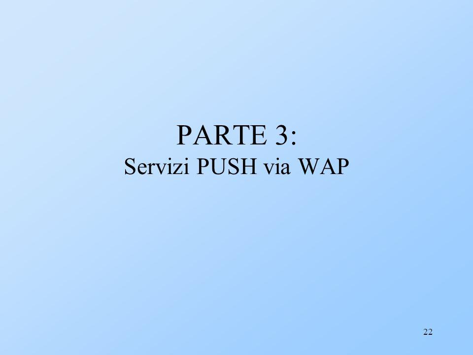 22 PARTE 3: Servizi PUSH via WAP
