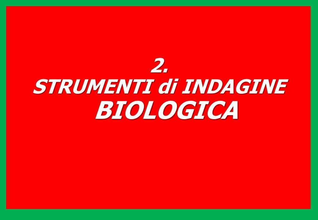 2. STRUMENTI di INDAGINE BIOLOGICA